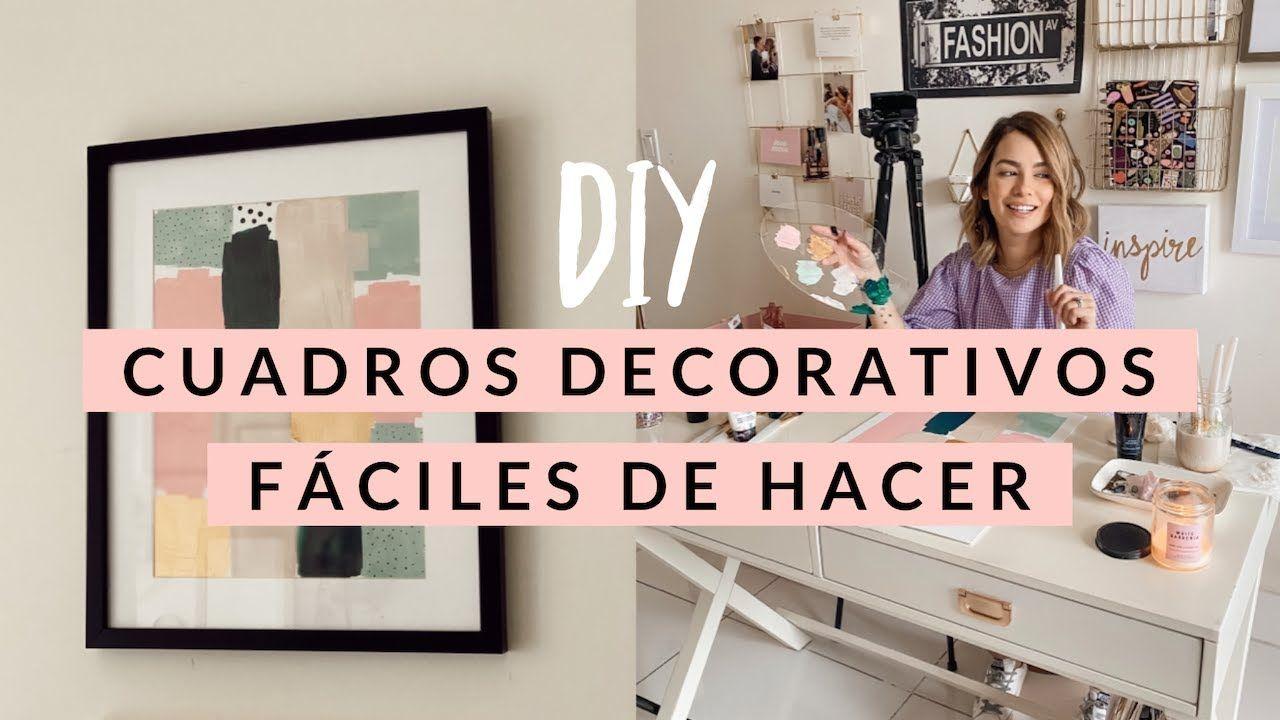 Diy 3 Cuadros Decorativos Faciles De Hacer Cuadros Decorativos Hacer Cuadros Fotos Como Decorar Con Cuadros