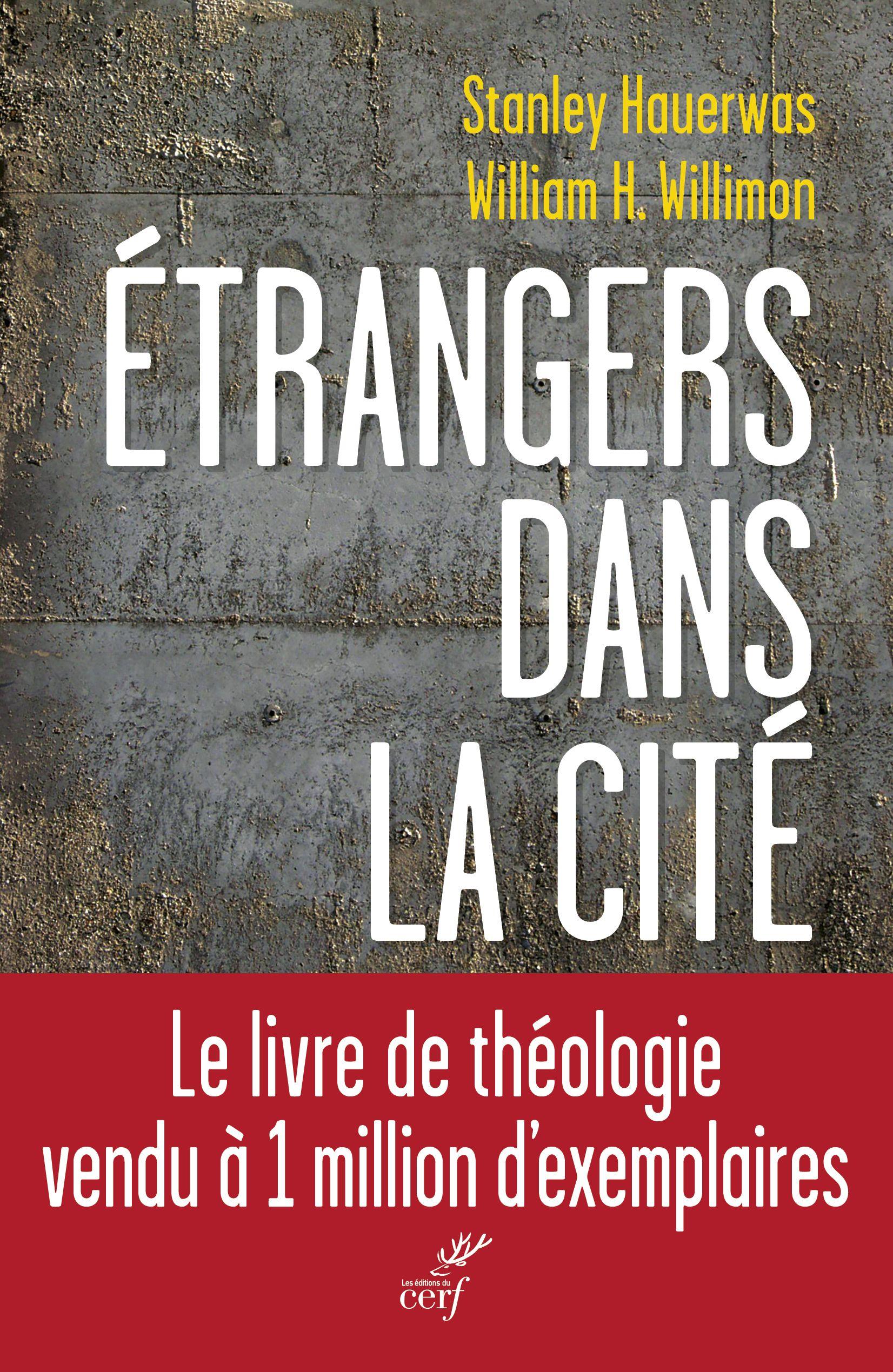 Etrangers Dans La Cite Stanley Hauerwas Et William H Willimon Theologie La Cite Livre Numerique