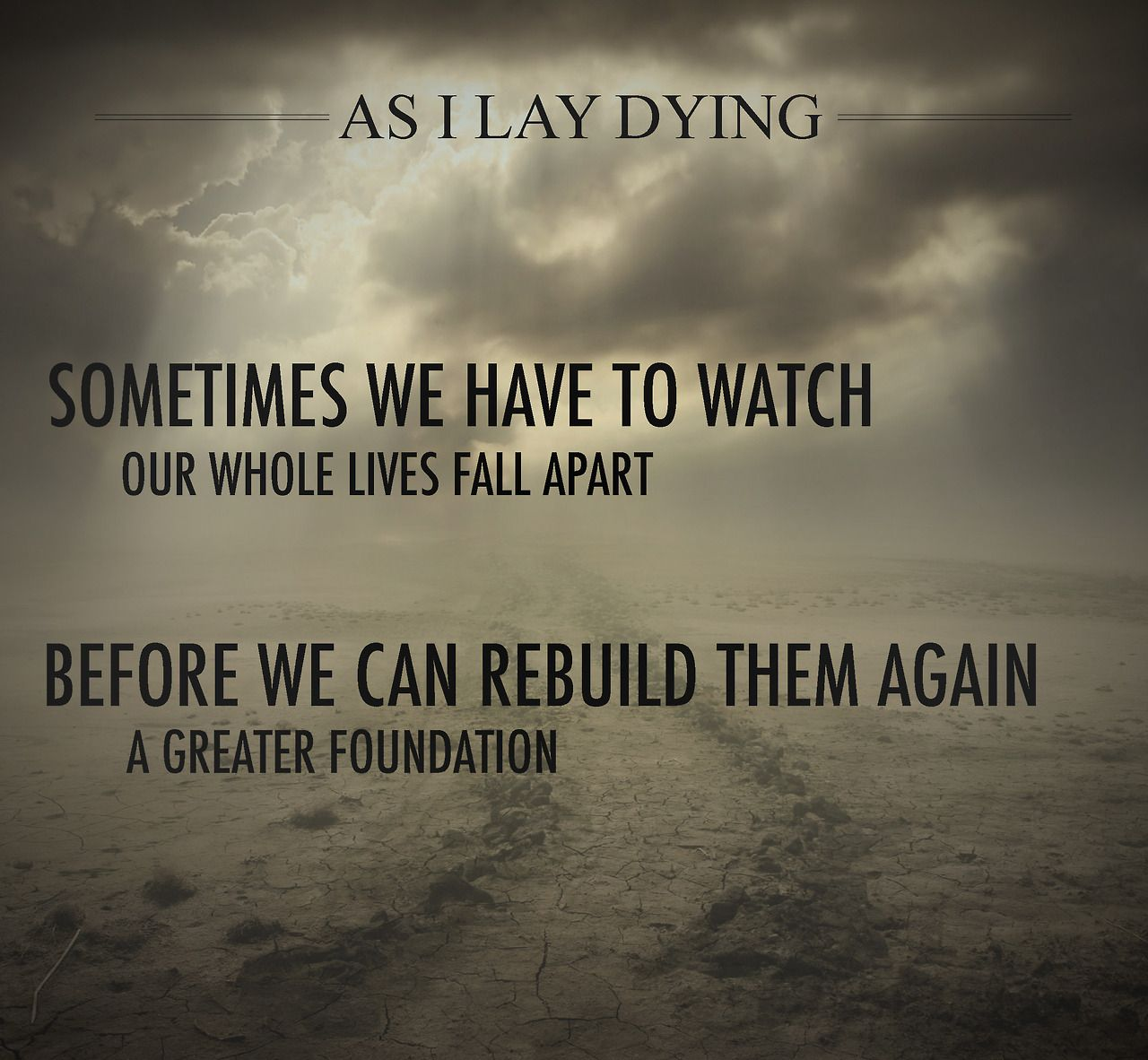 as we face distress we must not lose heart stand fast and press a greater foundation as i lay dying