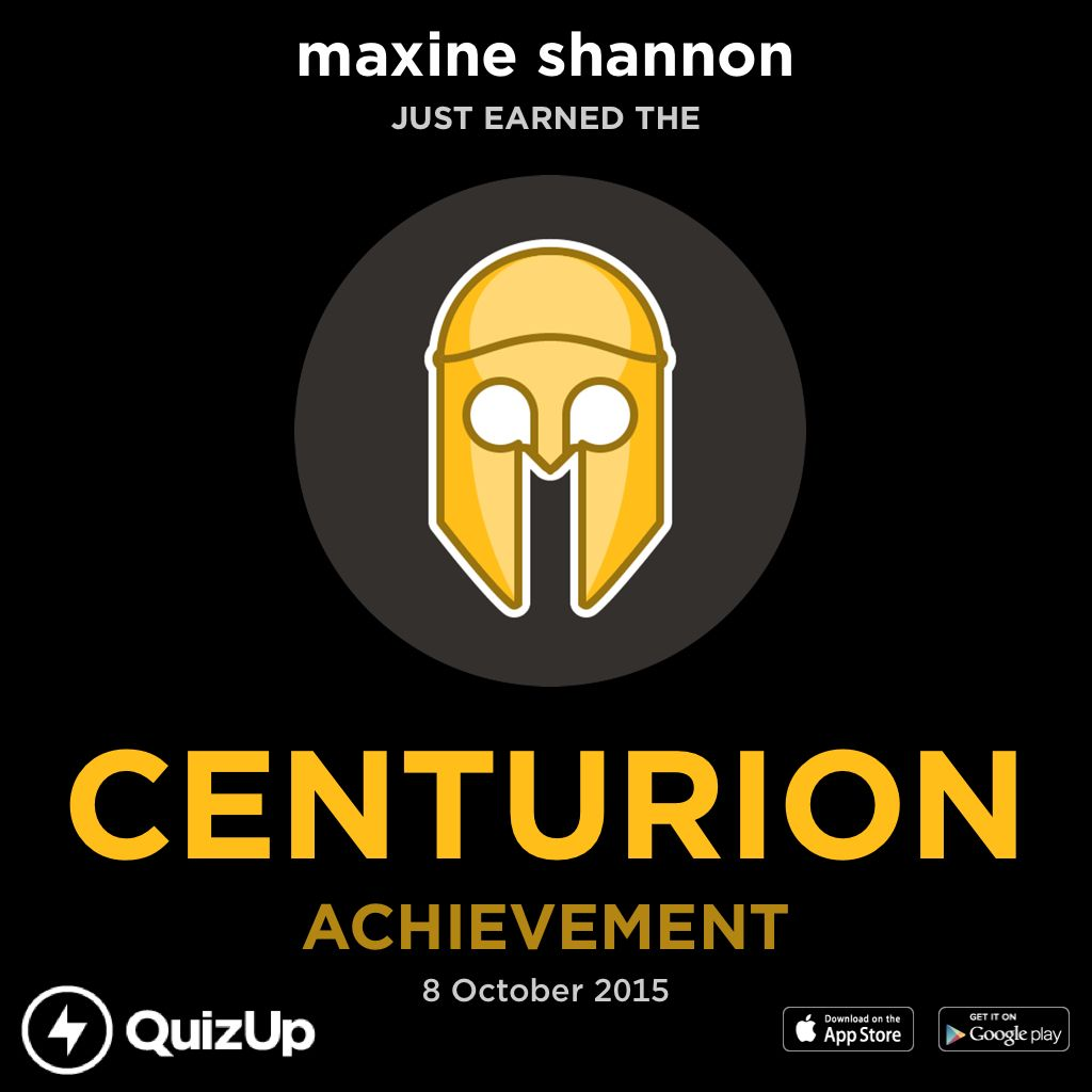 maxine shannon just unlocked Centurion on @QuizUp! - http://q.is/join