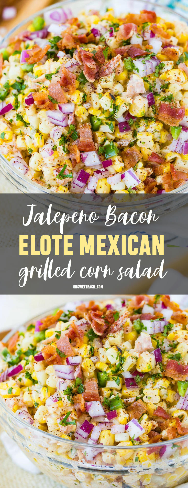 Jalapeno Bacon Elote Mexican Grilled Corn Salad - Oh Sweet Basil