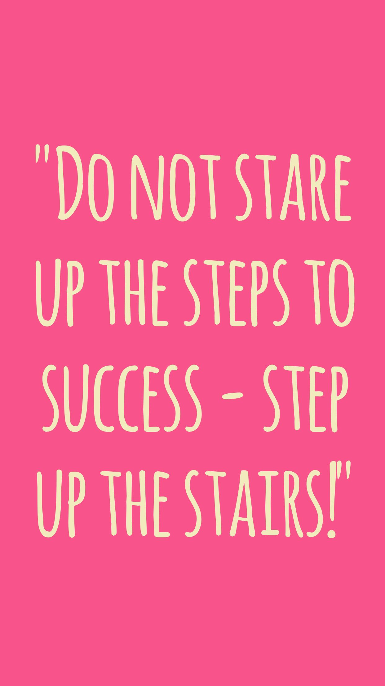 Quotes On Women Empowerment Do Not Stare Up The Steps To Success  Step Up The Stairs