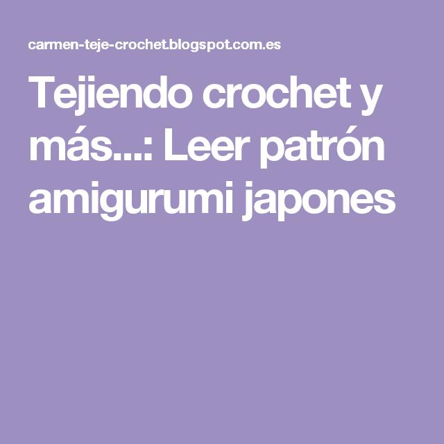 Tejiendo crochet y más...: Leer patrón amigurumi japones | Técnicas ...