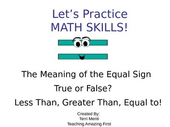 Meaning Of The Equal Sign True Or False Greater Than Less Than Slide Show Math Concepts Equals Sign Student Encouragement
