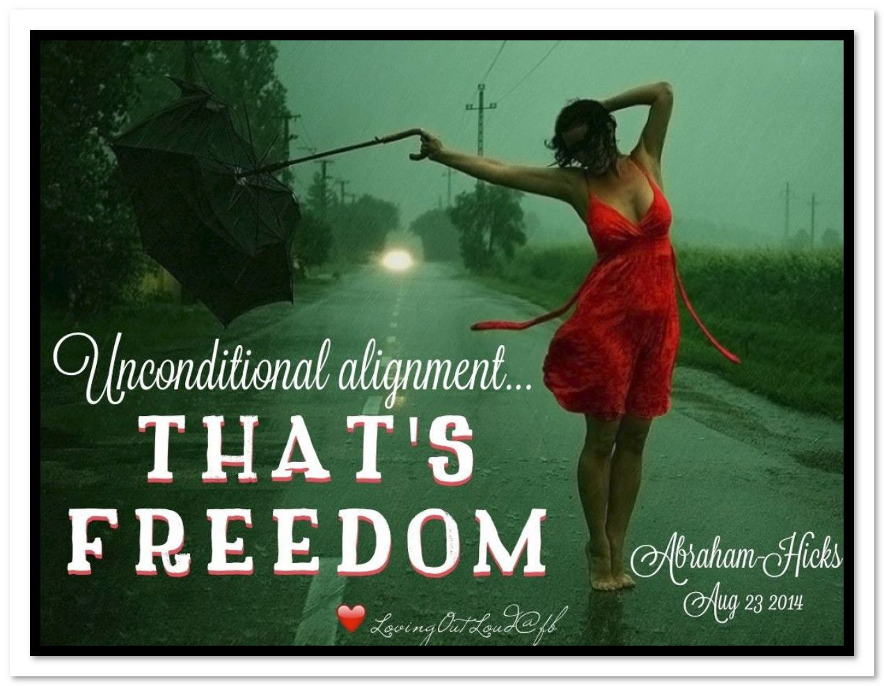 Love Attraction Quotes Unconditional Alignmentthat's Freedomabrahamhicks Quotes