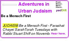 #JUDAISM #PODCAST  Adventures in Urban Judaism    Be a Mensch First    LISTEN...  http://podDVR.COM/?c=6b10aec0-d2b1-0a01-7a67-a05c2ce76cd8