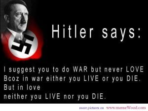 Hitler quote about love do war