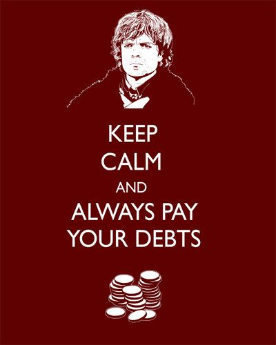 A Lannister Always Pays His Debts And So Should You Gra O Tron
