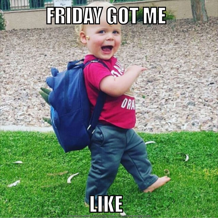 Friday Need We Say More Funny Friday Memes Friday Meme Tgif