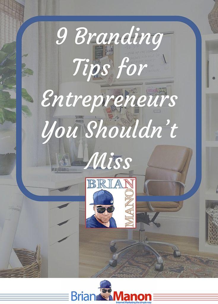 9 Branding Tips for Entrepreneurs You Shouldn't Miss