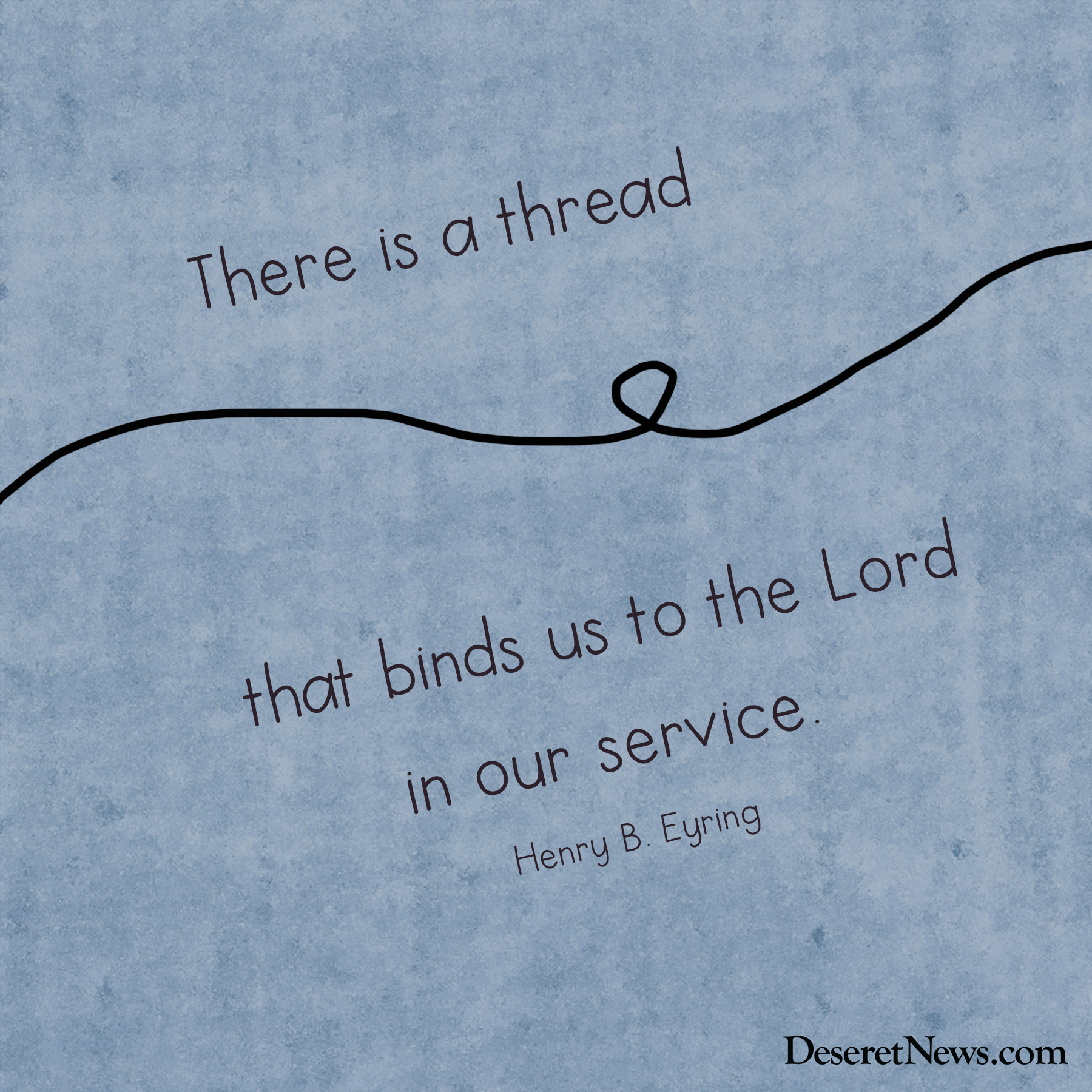 """""""There Is A Thread That Binds Us To The Lord In Our"""