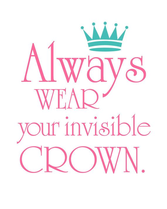 Crown Print Always Wear your Invisible Crown Dorm Decor ...