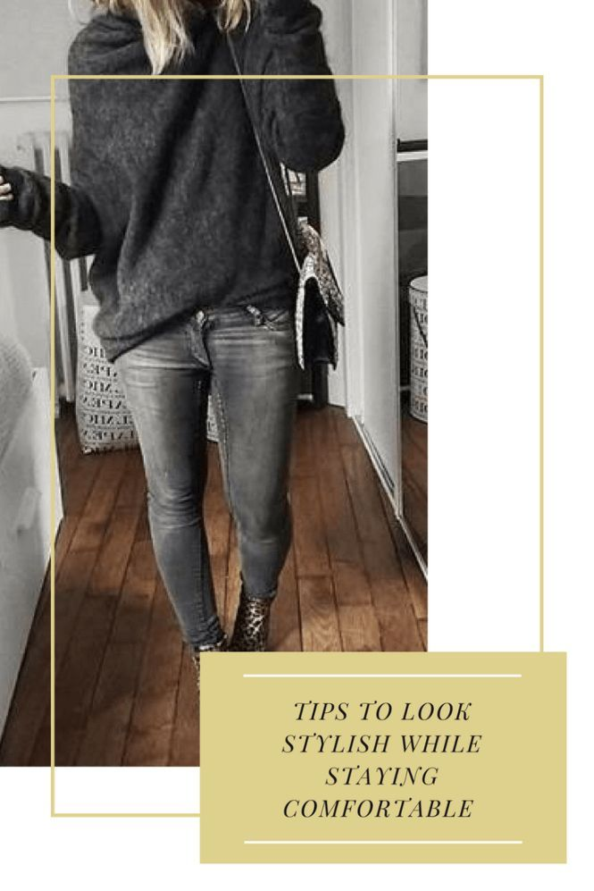 Tips for looking stylish while staying comfortable #comfortable #stylish #stylechallenge #personalstyle #outfitideas
