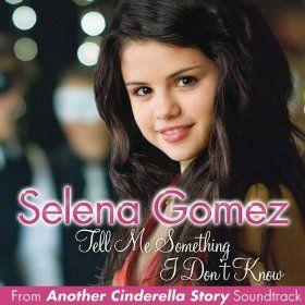 Tell Me Something I Don T Know Selena Gomez Mp3 Download Selena Gomez Another Cinderella Story Selena