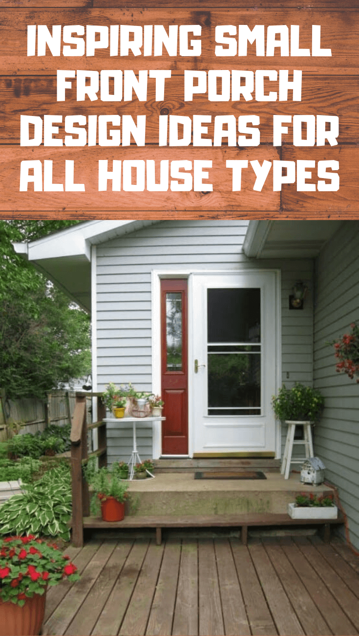 Amazing Small House Front Porch Design Ideas For All House Types Front Porch Design House Front House Front Porch