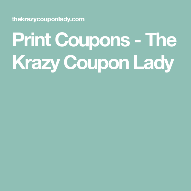 3a93690eb5 Print Coupons - The Krazy Coupon Lady Coupon Lady, Online Deals, Money Tips,