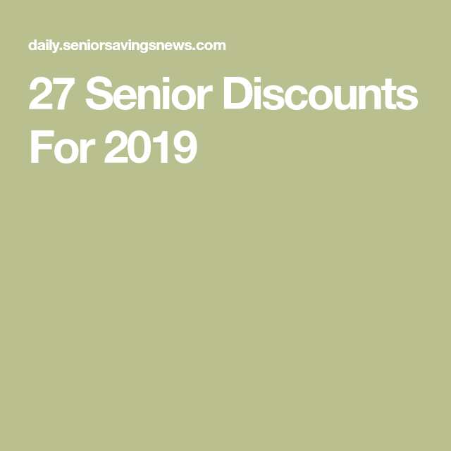 27 Senior Discounts For 2019 Compare Life Insurance Life