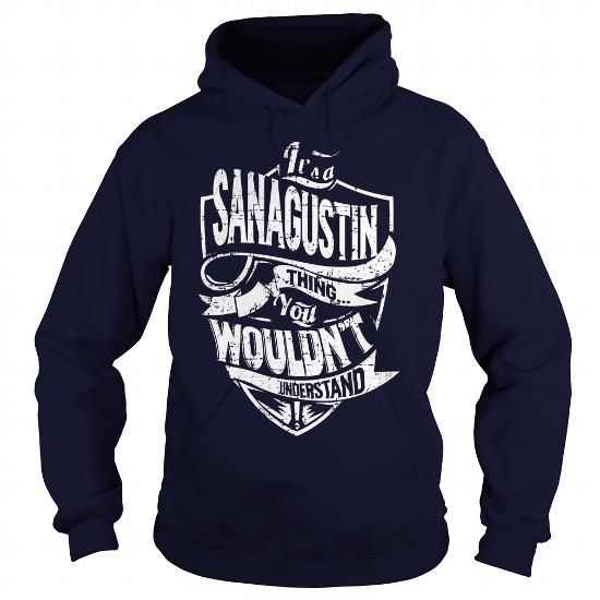 Cool Its a SANAGUSTIN Thing, You Wouldnt Understand! T shirts