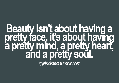 Truth Beauty Is Only Skin Deep But Ugly Runs Clear To The Bone