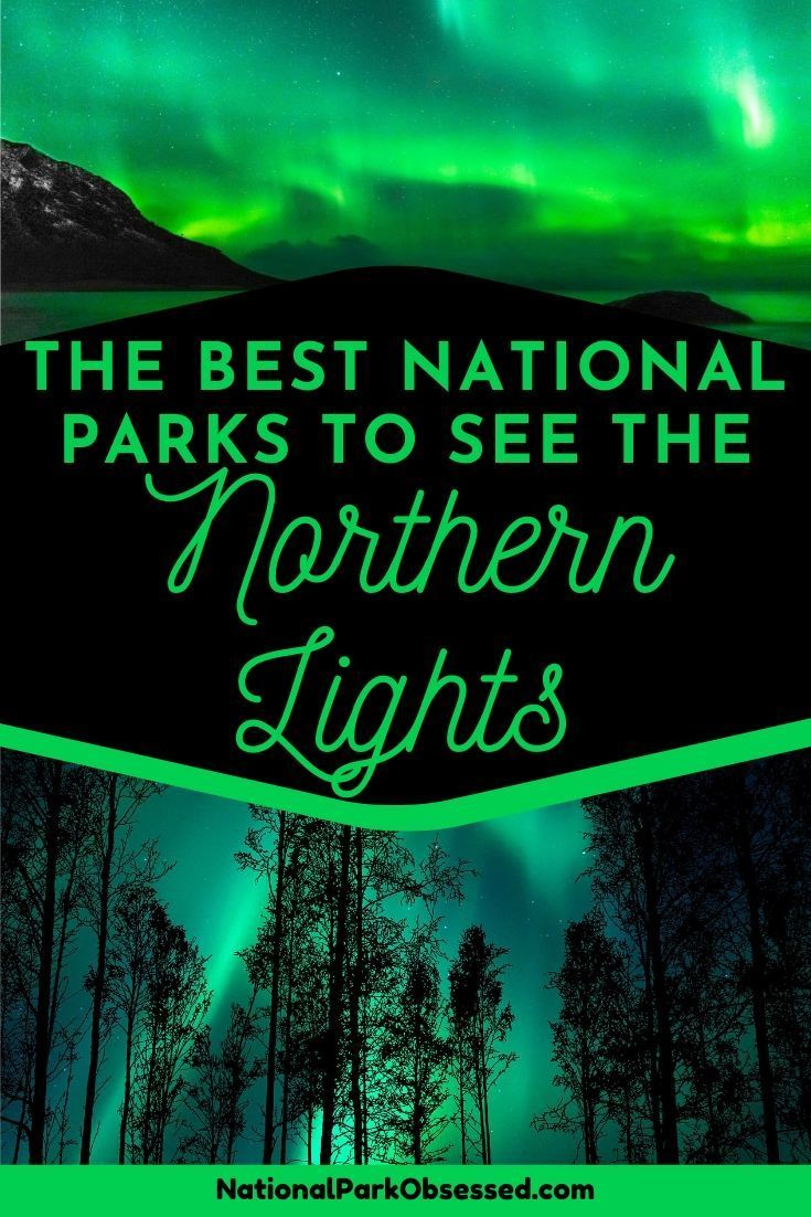Best National Parks to See the Northern Lights in