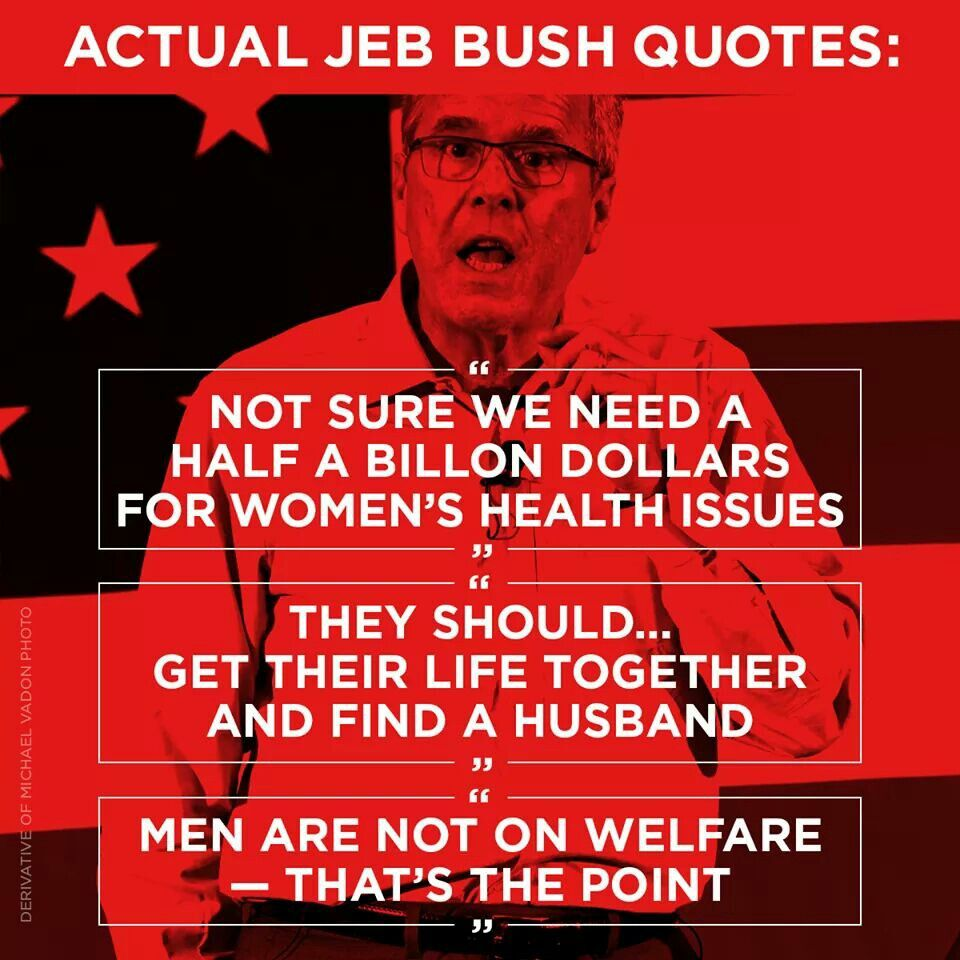 Jeb Bush Quotes This Idiot Politicking Me Off  Pinterest