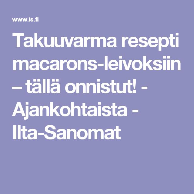 Takuuvarma resepti macarons-leivoksiin – tällä onnistut! - Ajankohtaista - Ilta-Sanomat