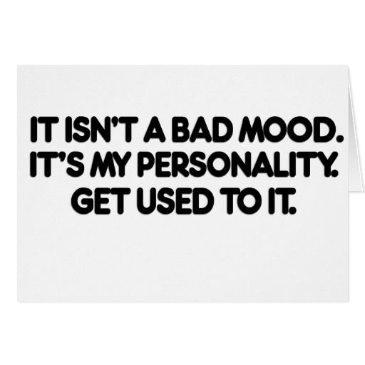 Mood Swings Quotes: Bad Mood Quotes, Mood