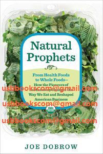4261 Natural Prophets From Health Foods to Whole Foods | 相片擁有者 usbbookscom