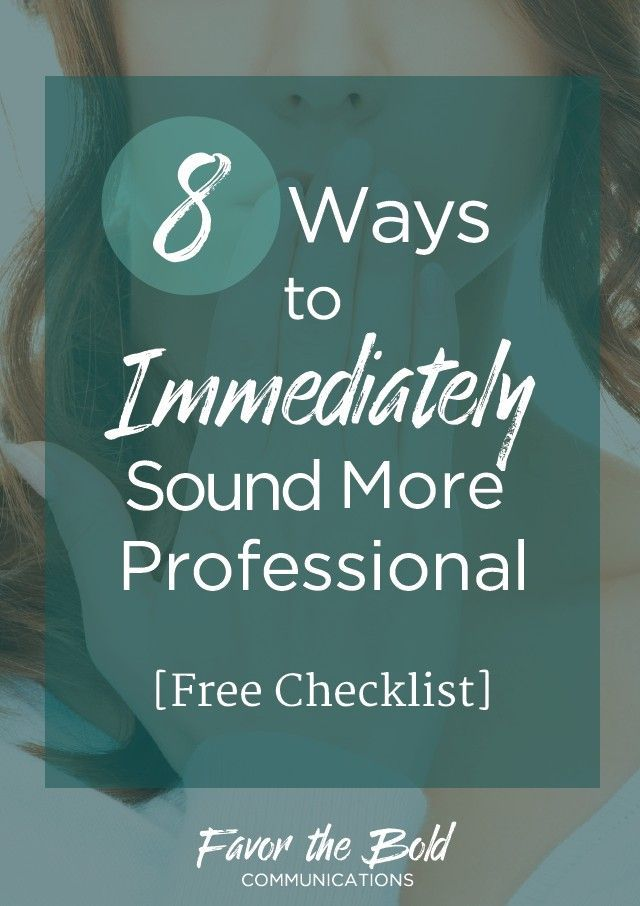 8 Ways to Immediately Sound More Professional -- Communications Advice for Women from Favor the Bold Communications