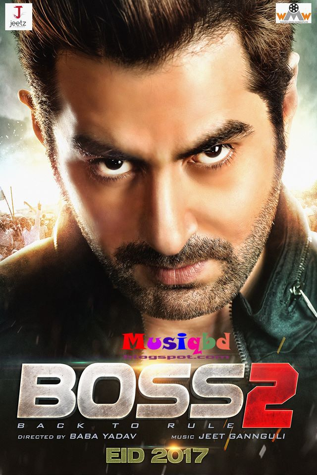 Boss 2 (2017) Ft  Jeet,Subhashree Kolkata Bengali Movie Mp3 Songs