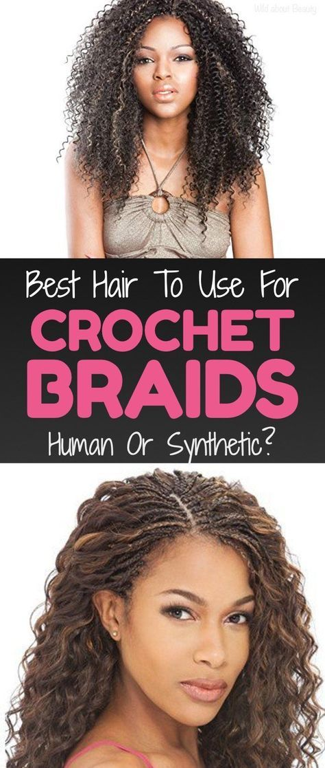 Best Hair to Use for Crochet Braids – Human or Synthetic? #crotchetbraids