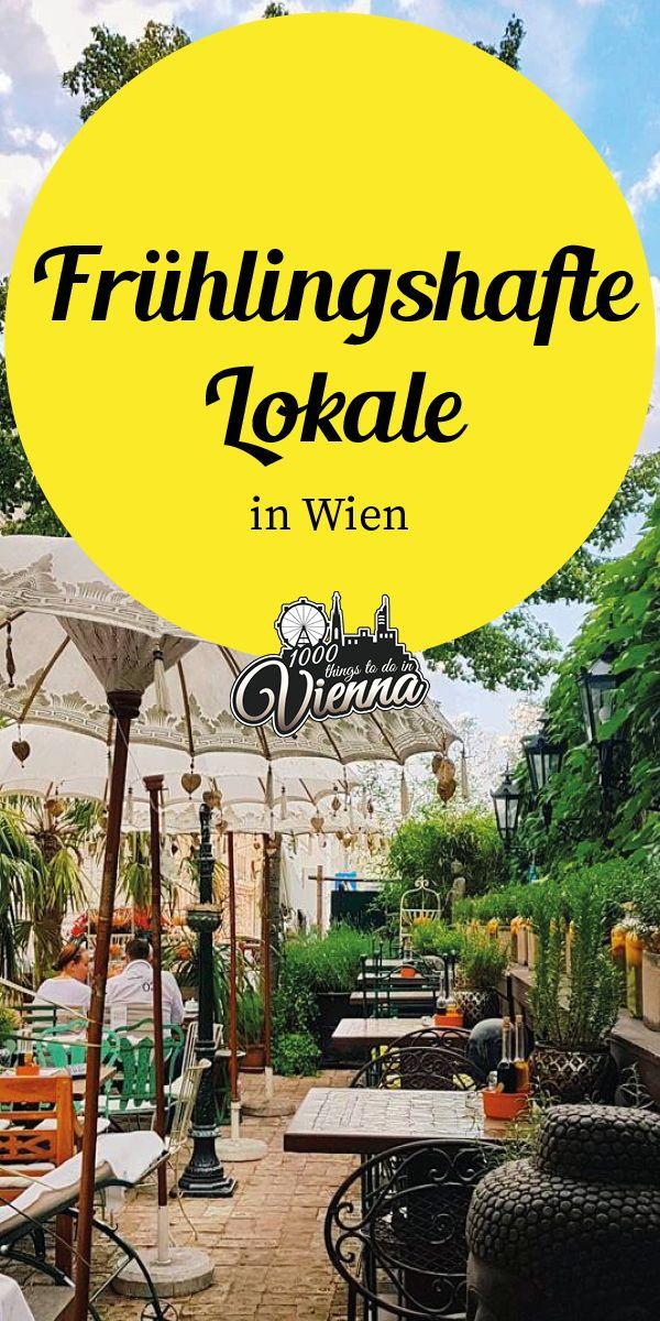 Unsere Liebsten Lokale Fur Vorzeitige Fruhlingsgefuhle 1000things Wien Restaurant Wien Wien Essen