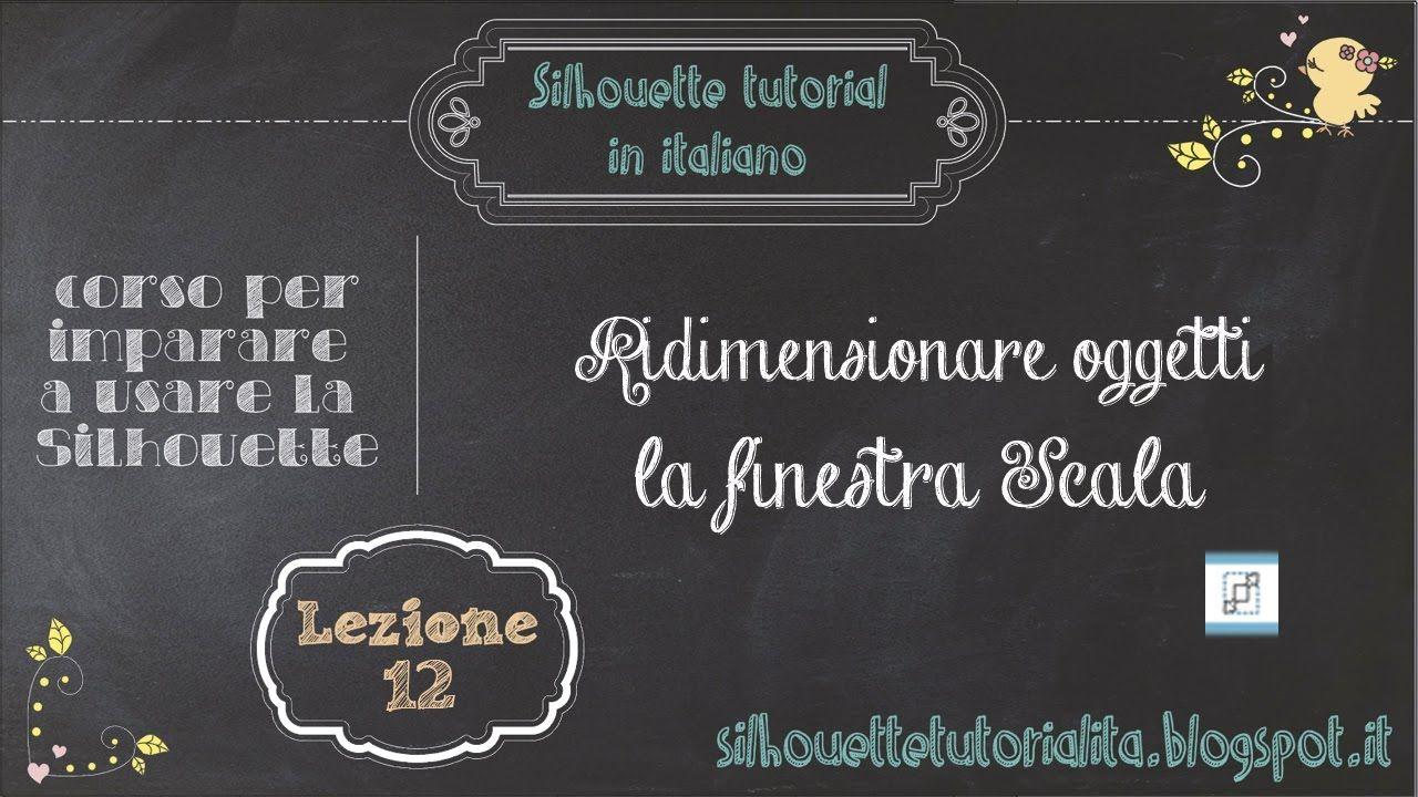 Silhouette Studio - italiano - 12) Ridimensionare un oggetto. La finestr...