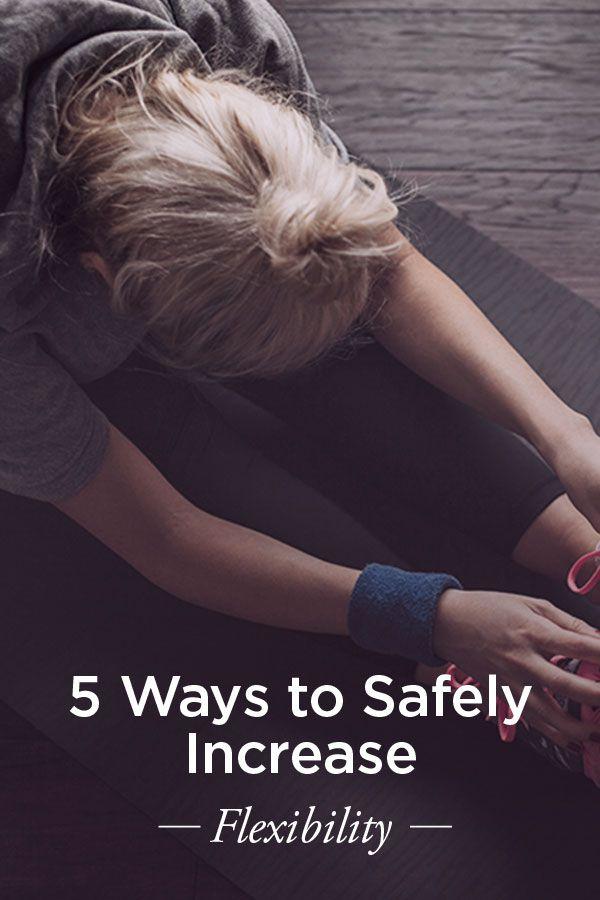 5 Ways to Increase Flexibility Safely