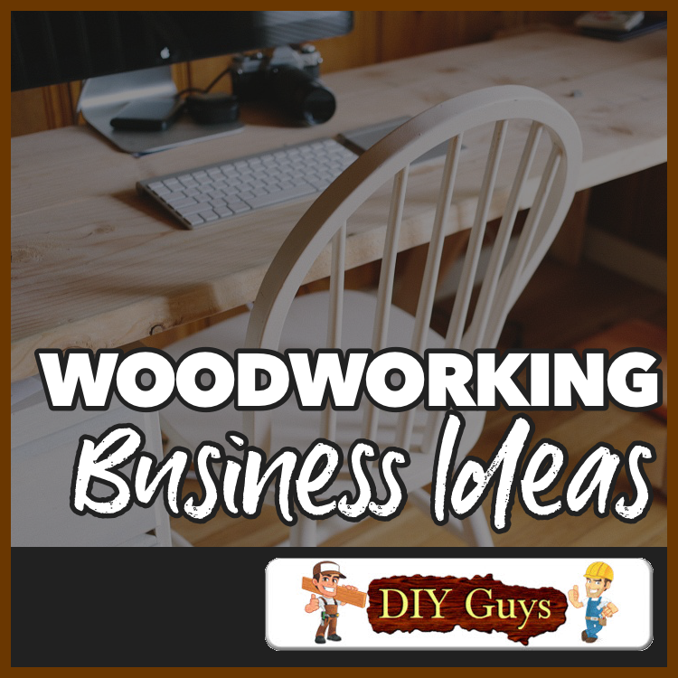 Woodworking Business Ideas How To Start Run A Successful