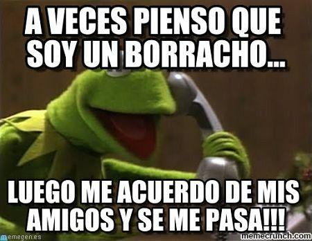 Aveces Pienso Que Soy Un Borracho Memes De Borrachos Borrachos Aveces Borracho