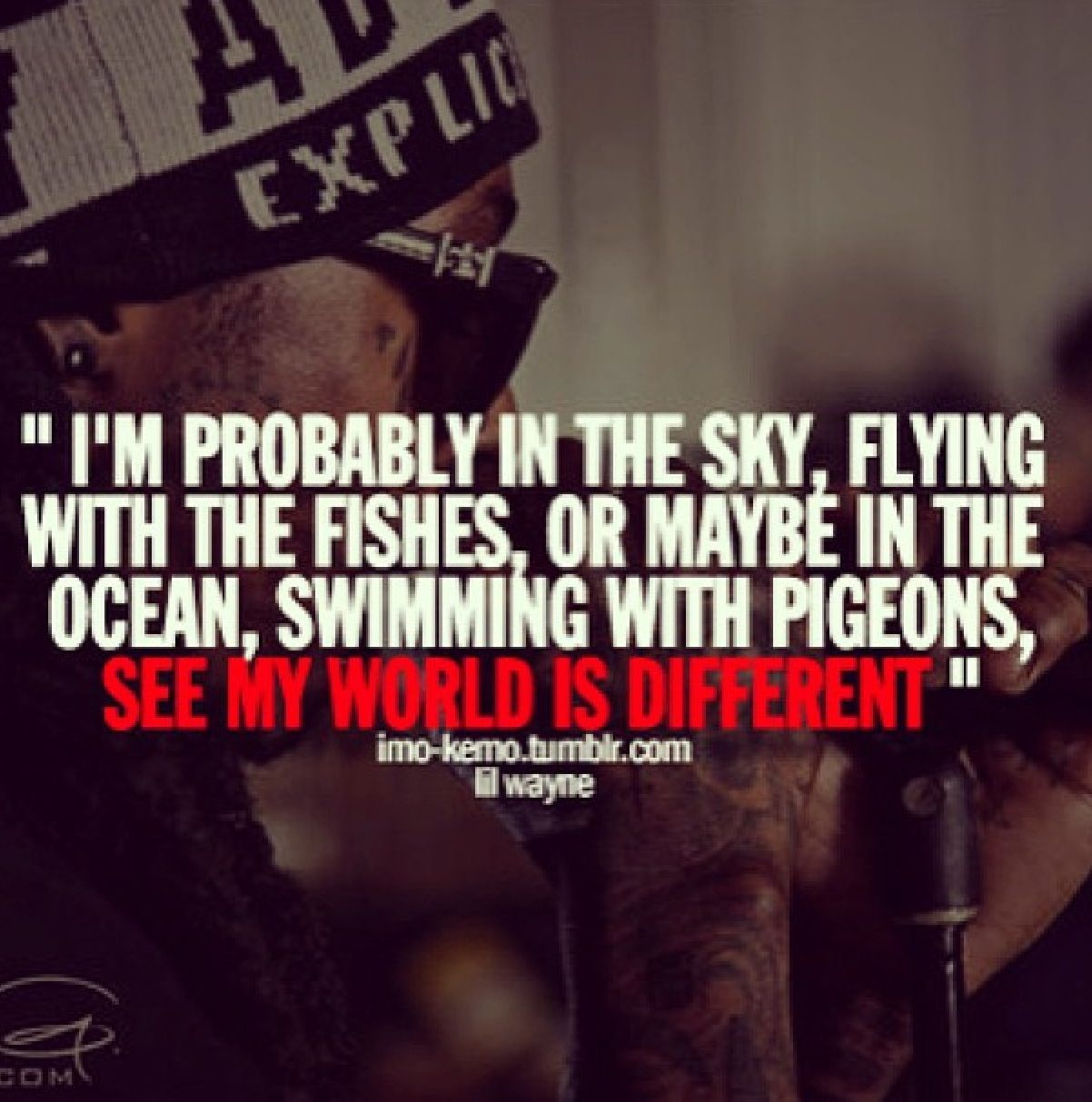 Flying with the fishes Famous Rappers Quotes