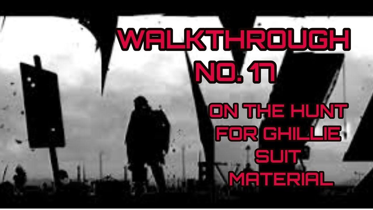 Dayz / Gameplay Walkthrough Part 17 Hunting Ghillie Suit