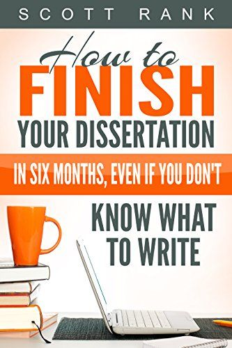 Writing a dissertation in 6 months