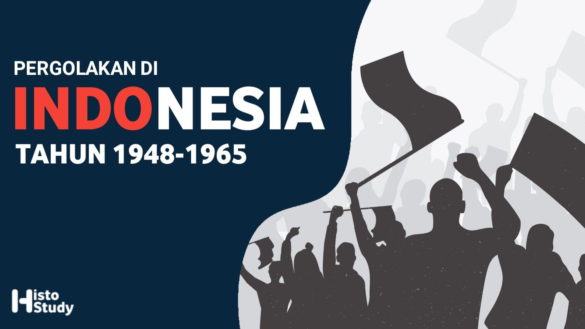 Pergolakan Di Indonesia Tahun 1948 1965 Pergola Indonesia Pemberontak