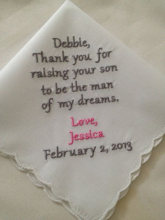 ... hankie for the bride to give thank you for raising your son to be