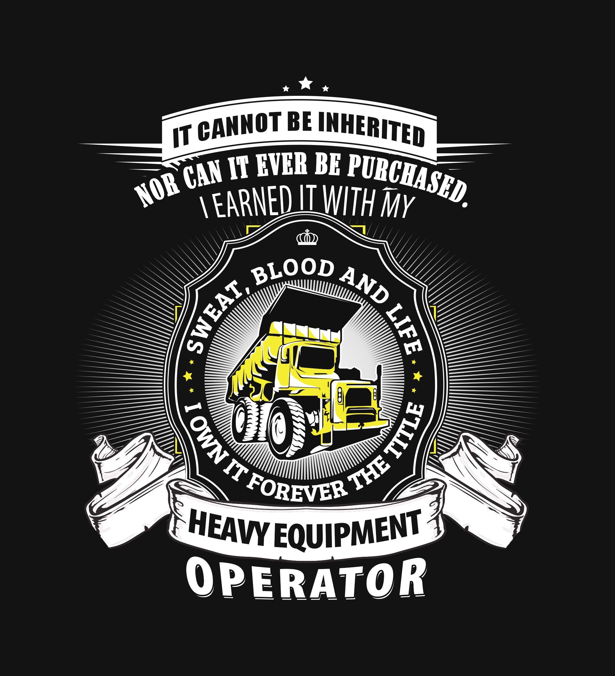 Shirt design equipment - Heavy Equipment Operator Design