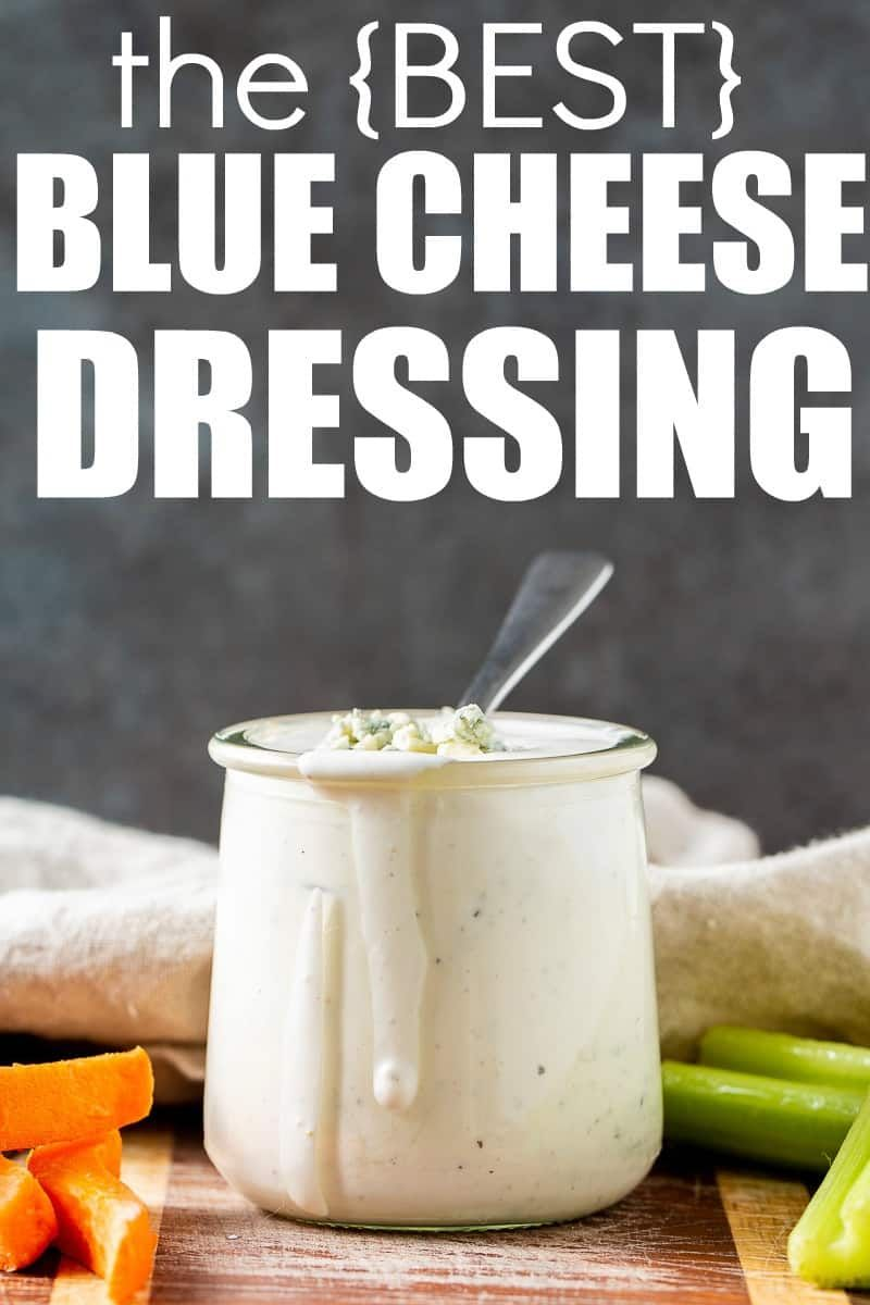 The Best Blue Cheese Dressing Recipe In 2020 Blue Cheese Dressing Blue Cheese Blue Cheese Dressing Recipe
