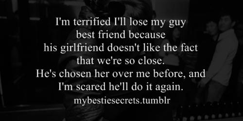 Bestie Secrets Secret Confession Guy Best Friend Terrified Lose Scared Girlfriend Choose Best Friend Quotes For Guys Guy Best Friend Friend Love Quotes