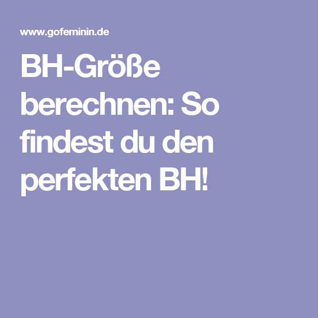bh gr e berechnen so findest du den perfekten bh. Black Bedroom Furniture Sets. Home Design Ideas