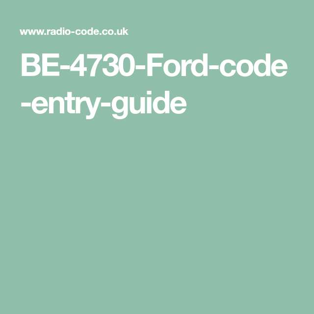 Be 4730 Ford Code Entry Guide Coding Entry Radio Code