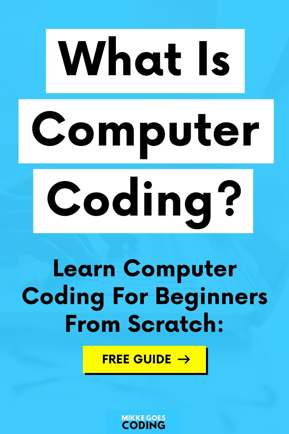 Learn Coding for Beginners What Is Coding and Why Should