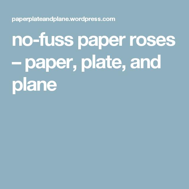 no-fuss paper roses u2013 paper plate and plane  sc 1 st  Pinterest & no-fuss paper roses u2013 paper plate and plane | Crafts | Pinterest ...