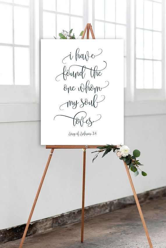 Printable Wedding Sign I Have Found The One Whom My Soul Loves Song Of Solomon Beautiful Quotes Large Poster Trending Ideas