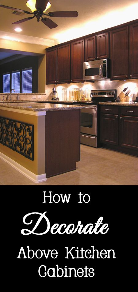 How To Decorate Above Kitchen Cabinets In 2019 Decorating